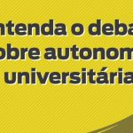 Entenda o debate sobre autonomia universitária